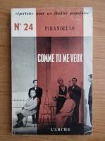 Luigi Pirandello - Comme tu me veux