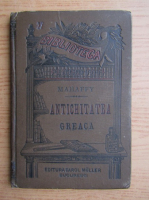 Mahaffy - Antichitatea greaca (1924)