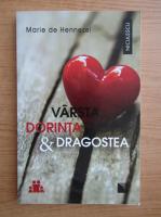Marie de Hennezel - Varsta, dorinta si dragostea. O pledoarie pentru viata intima