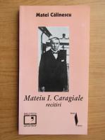 Matei Calinescu - Mateiu I. Caragiale recitiri