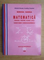 Anticariat: Mircea Ganga - Matematica. Manual pentru clasa a IX-a (2008)