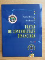 Niculae Feleaga - Tratat de contabilitate financiara (volumul 1)