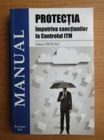 Anticariat: Oana Dragan - Protectia impotriva sanctiunilor la Controlul ITM