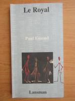 Anticariat: Paul Emond - Le royal