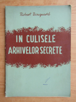 Anticariat: Robert Boucard - In culisele arhivelor secrete