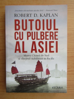 Anticariat: Robert D. Kaplan - Butoiul cu pulbere al Asiei