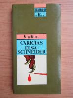 Anticariat: Sergi Belbel - Caricias y Elsa Schneider