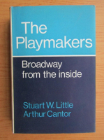 Anticariat: Stuart W. Little - The playmakers. Broadway from the inside