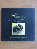 Anticariat: Susie Boeckmann - Caviar a true delicacy. 25 recipes to enjoy and impress
