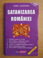 Anticariat: Viorel Cacoveanu - Satanizarea Romaniei