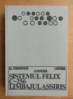Anticariat: Alexandru Teodorescu - Sistemul Felix C-256, Limbajul Assiris