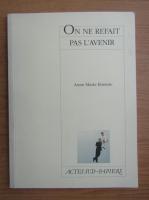 Anticariat: Anne-Marie Etienne - On ne refait pas l'avenir