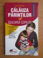 Anton Moisin - Calauza parintilor in educarea copiilor