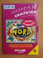 Anticariat: Bernhard Eden - European computer driving licence. Word, modulul 3, nivelul avansat. Prelucrarea avansata a textului