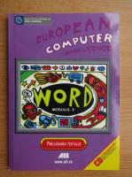 Anticariat: Bernhard Eden - European computer driving licence. Word XP, modulul 3. Prelucrarea textului
