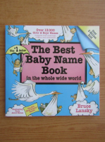 Anticariat: Bruce Lansky - The best baby name book in the whole wide world
