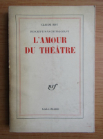 Anticariat: Claude Roy - L'amour du theatre