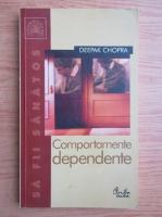 Deepak Chopra - Comportamente dependente