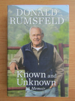 Anticariat: Donald Rumsfeld - Known and unknown. A memoir