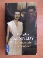 Douglas Kennedy - La poursuite du bonheur