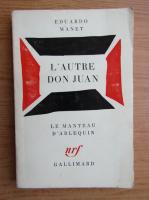 Anticariat: Eduardo Manet - L'autre Don Juan