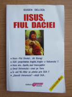 Anticariat: Eugen Delcea - Iisus, fiul Daciei