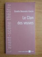 Anticariat: Ginette Beauvais Garcin - Le clan des veuves