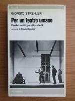 Giorgio Strehler - Per un teatro umano