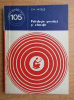 Anticariat: Ion Negret - Psihologie genetica si educatie