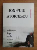 Ion Puiu Stoicescu - Inchisoare de pe insula Artsinis