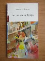 Anticariat: Isabelle de Toledo - Sur un air de tango
