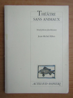 Jean-Michel Ribes - Theatre sans animaux