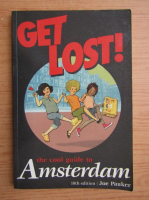 Anticariat: Joe Pauker - Get lost! The cool guide to Amsterdam