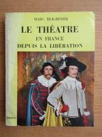 Marc Beigbeder - Le theatre en France depuis la liberation