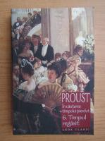 Marcel Proust - In cautarea timpului pierdut, volumul 6. Timpul regasit