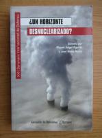Anticariat: Miguel Angel Aguilar - Un horizonte desnuclearizado?