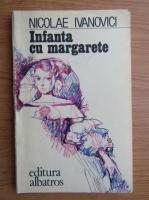 Anticariat: Nicolae Ivanovici - Infanta cu margarete