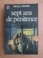 Nicole Gerard - Sept ans de penitence