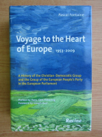 Anticariat: Pascal Fontaine - Voyage to the heart of Europe