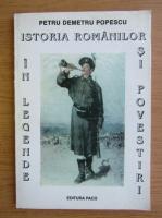 Anticariat: Petru Demetru Popescu - Istoria Romaniei in legende si povestiri