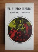 Ramon Maria del Valle-Inclan - El ruedo iberico