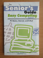 Anticariat: Rebecca Sharp Colmer - The senior's guide to easy computing. PC basics, internet, and e-mail updated!