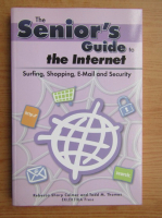 Anticariat: Rebecca Sharp Colmer - The senior's guide to the internet. Surfing, shopping, e-mail and security