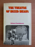 Anticariat: Richard Kostelanetz - The theatre of mixed means