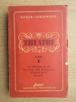 Anticariat: Roger Ferdinand - Theatre (volumul 1, 1946)