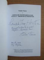 Teodor Tanco - Candva ma voi intoarce acasa, volumul 3. Departari si indepartari (cu autograful autorului)