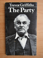 Anticariat: Trevor Griffiths - The party