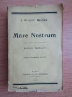 Anticariat: Vicente Blasco Ibanez - Mare Nostrum (1928)