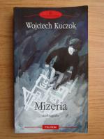 Wojciech Kuczok - Mizeria, antibiografie