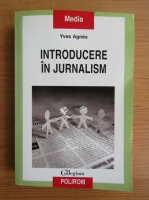 Anticariat: Yves Agnes - Introducere in jurnalism